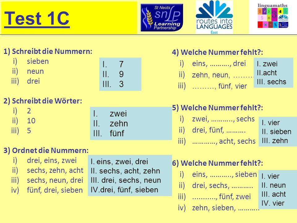 Test 1C 1) Schreibt die Nummern: i) sieben ii) neun iii) drei