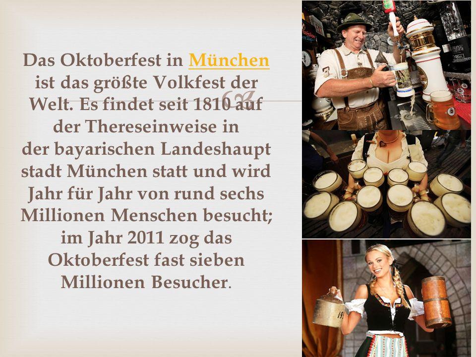 Das Oktoberfest in München ist das größte Volkfest der Welt