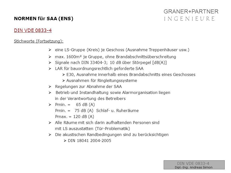 GRANER+PARTNER I N G E N I E U R E NORMEN für SAA (ENS) DIN VDE 0833-4
