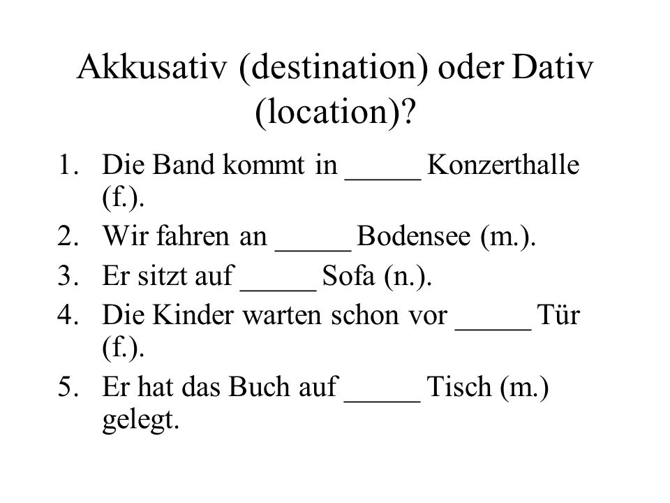 Akkusativ (destination) oder Dativ (location)