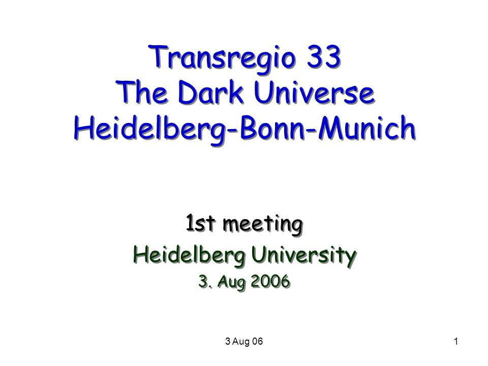 Transregio 33 The Dark Universe Heidelberg-Bonn-Munich