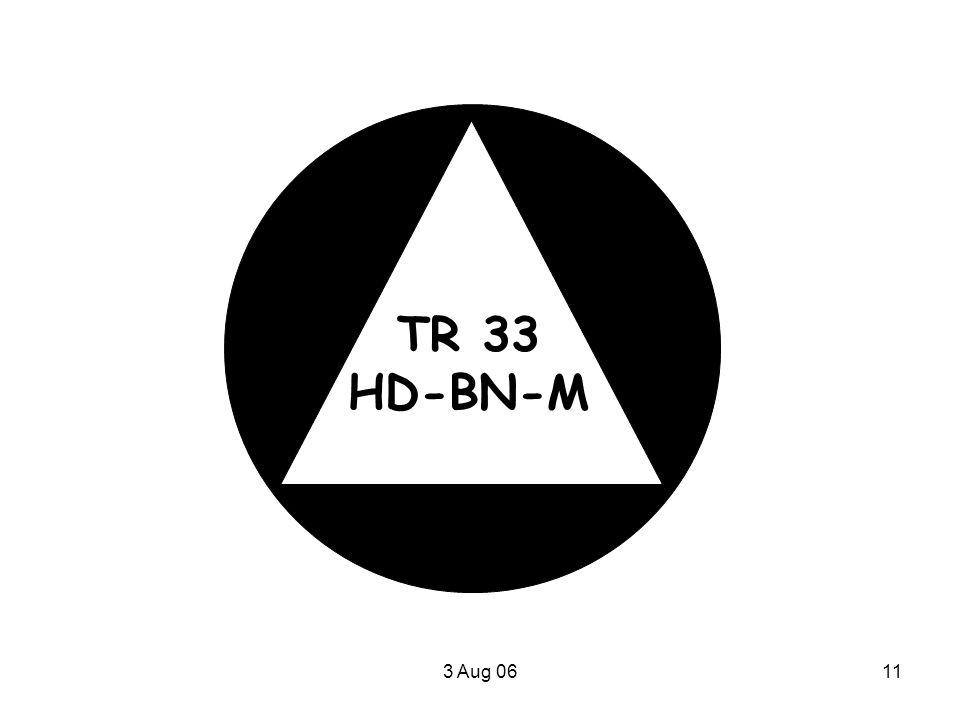 TR 33 HD-BN-M 3 Aug 06