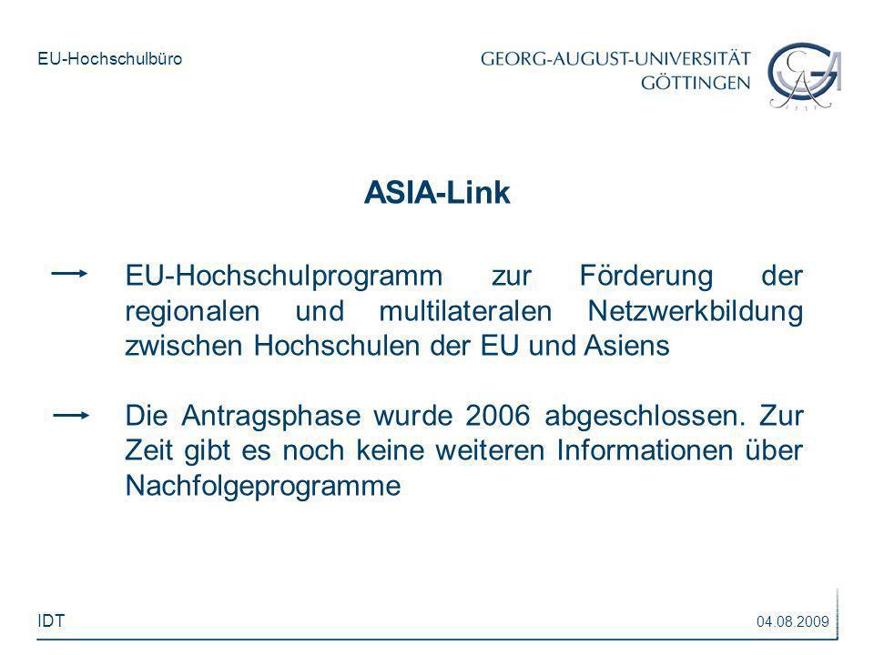 ASIA-Link EU-Hochschulprogramm zur Förderung der regionalen und multilateralen Netzwerkbildung zwischen Hochschulen der EU und Asiens.