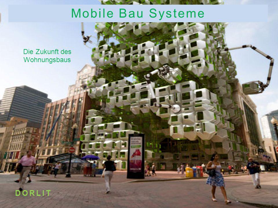 Mobile Bau Systeme Die Zukunft des Wohnungsbaus DORLIT