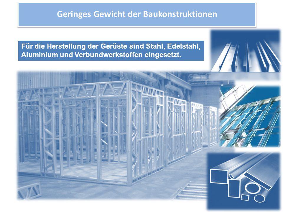 Geringes Gewicht der Baukonstruktionen