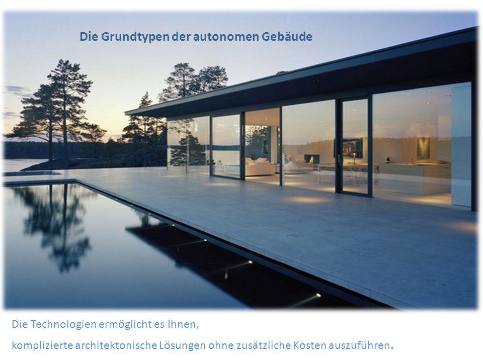 Die Grundtypen der autonomen Gebäude