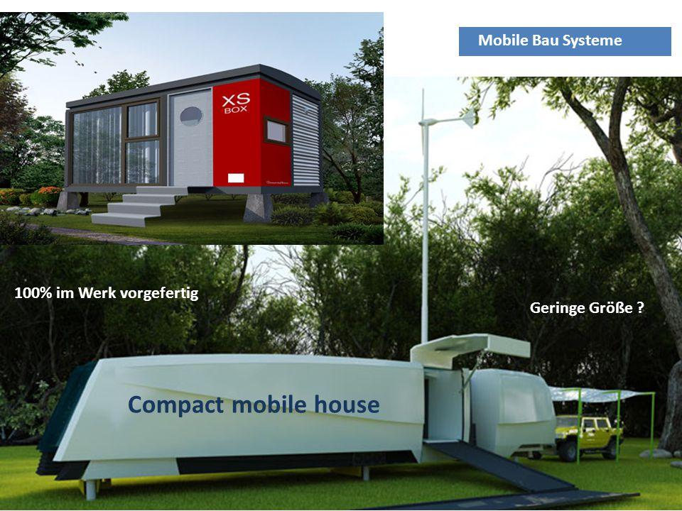 Compact mobile house Mobile Bau Systeme 100% im Werk vorgefertig