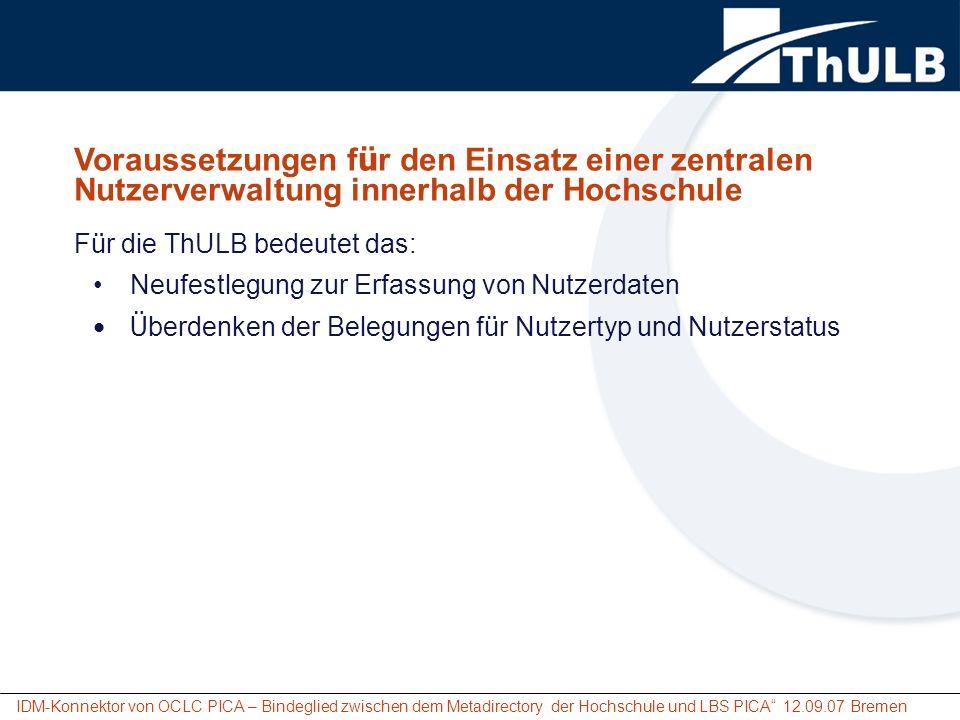 Voraussetzungen für den Einsatz einer zentralen Nutzerverwaltung innerhalb der Hochschule Für die ThULB bedeutet das:
