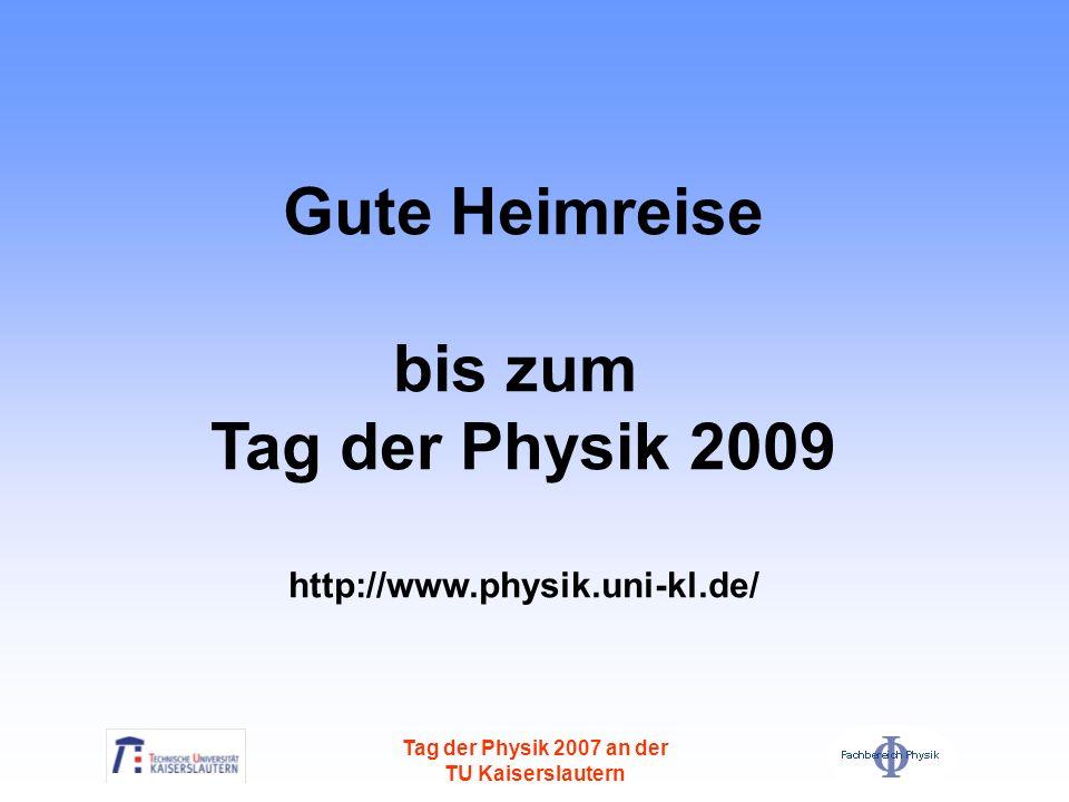 Gute Heimreise bis zum Tag der Physik 2009