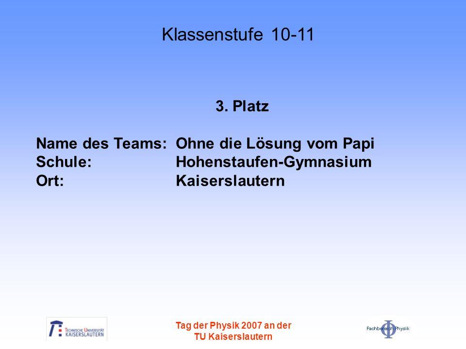 Klassenstufe 10-11 3. Platz Name des Teams: Ohne die Lösung vom Papi