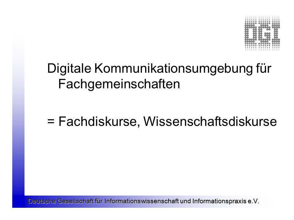 Digitale Kommunikationsumgebung für Fachgemeinschaften = Fachdiskurse, Wissenschaftsdiskurse