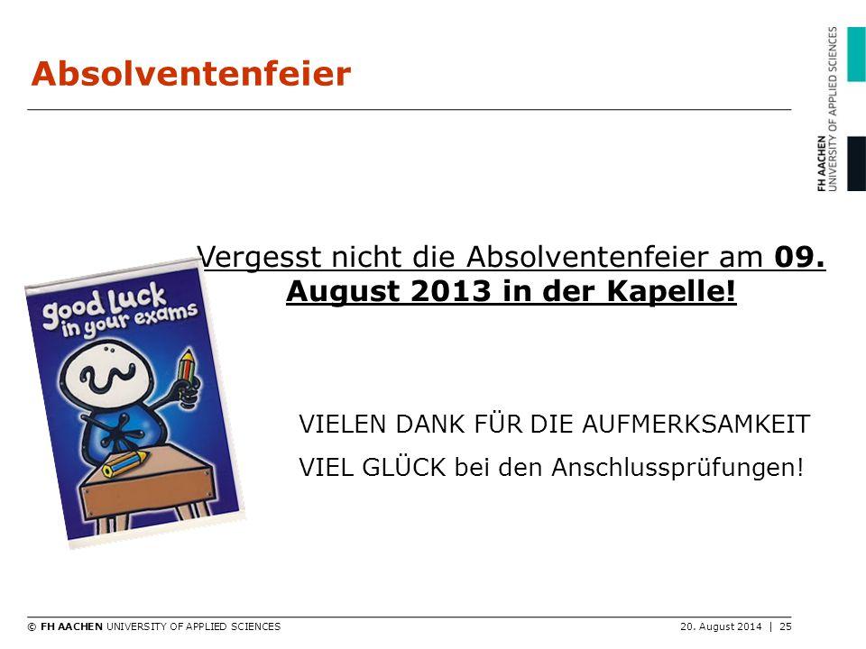 Vergesst nicht die Absolventenfeier am 09. August 2013 in der Kapelle!