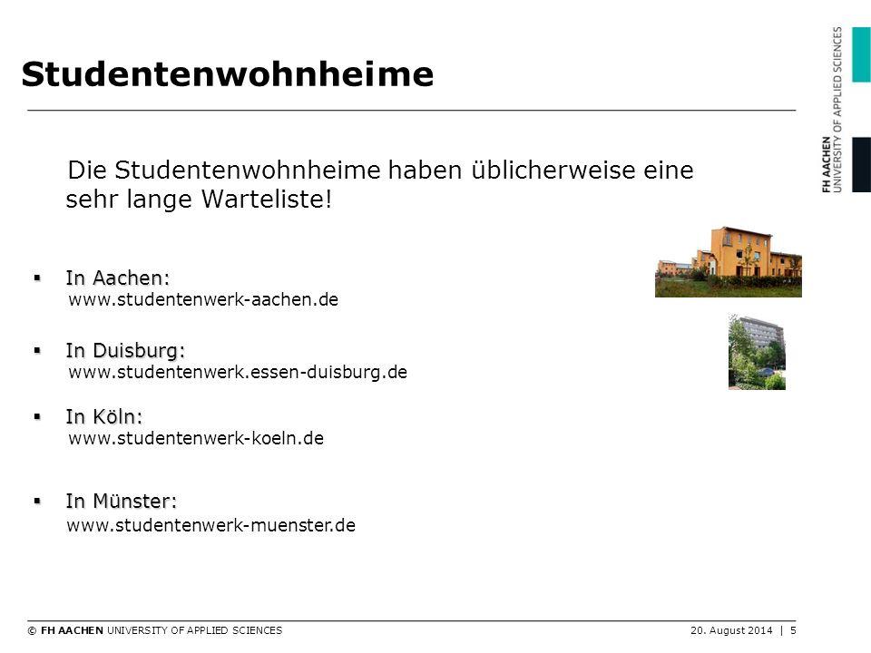 Studentenwohnheime Die Studentenwohnheime haben üblicherweise eine sehr lange Warteliste! In Aachen: