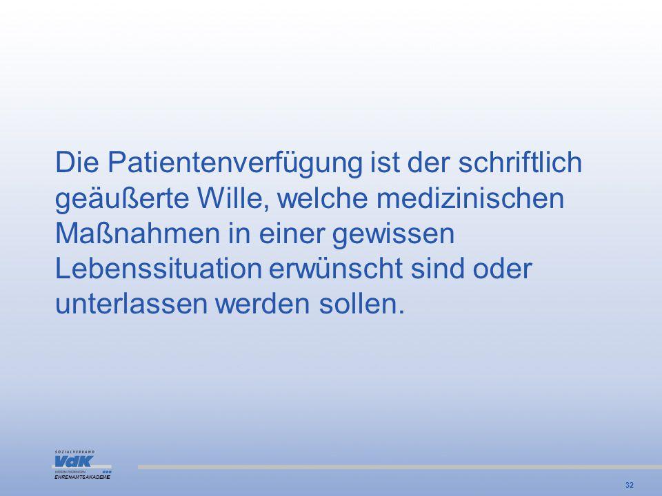 Die Patientenverfügung ist der schriftlich geäußerte Wille, welche medizinischen Maßnahmen in einer gewissen Lebenssituation erwünscht sind oder unterlassen werden sollen.