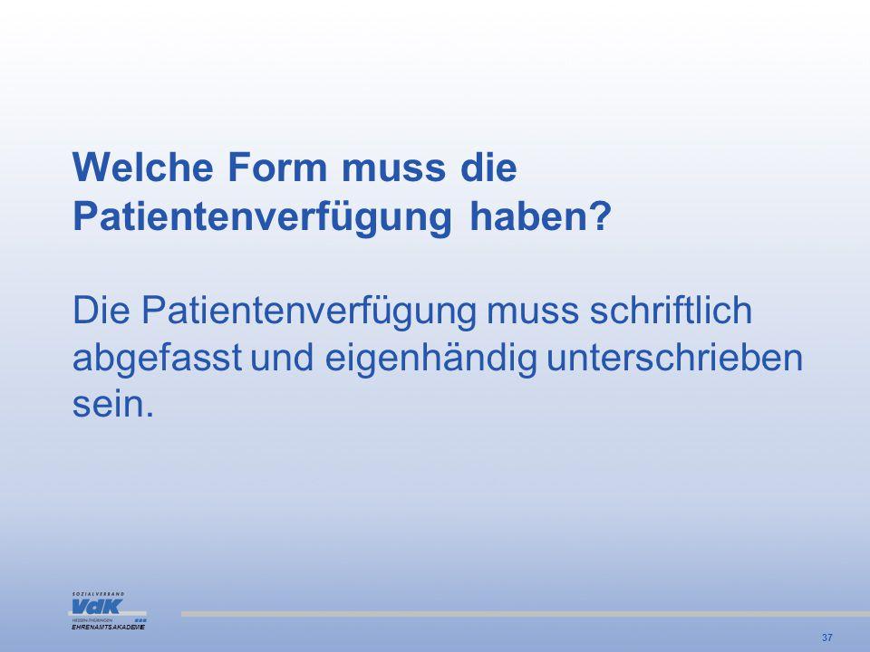 Welche Form muss die Patientenverfügung haben