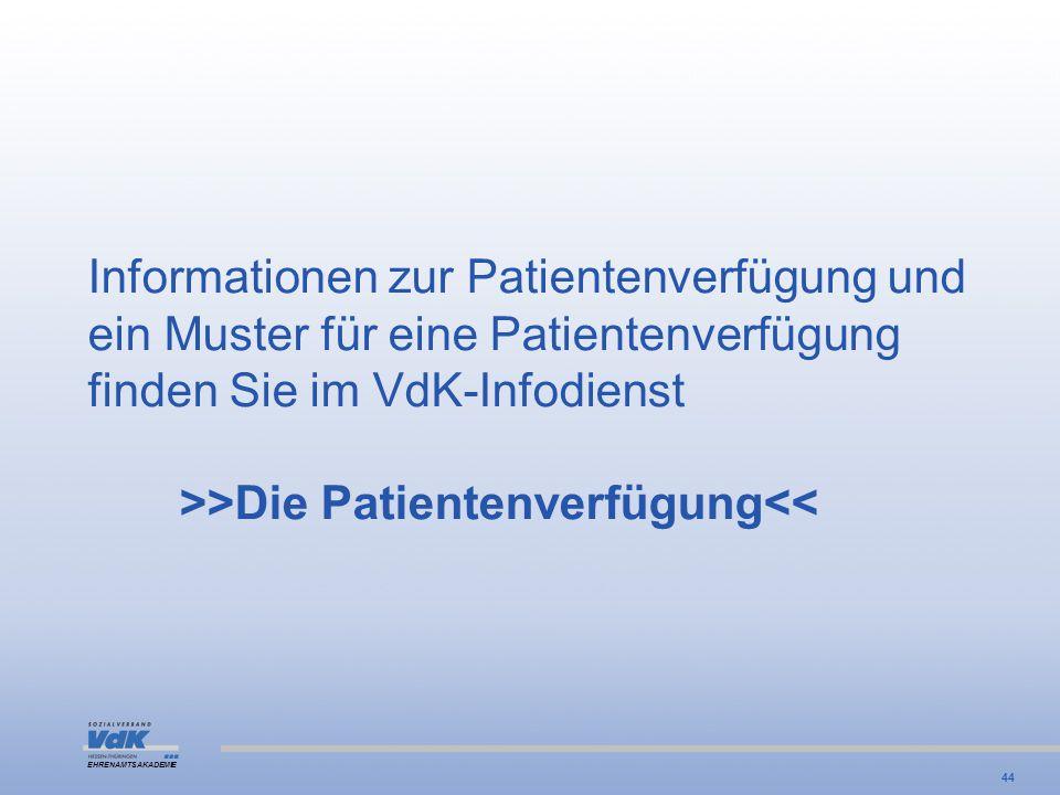 Informationen zur Patientenverfügung und ein Muster für eine Patientenverfügung finden Sie im VdK-Infodienst >>Die Patientenverfügung<<