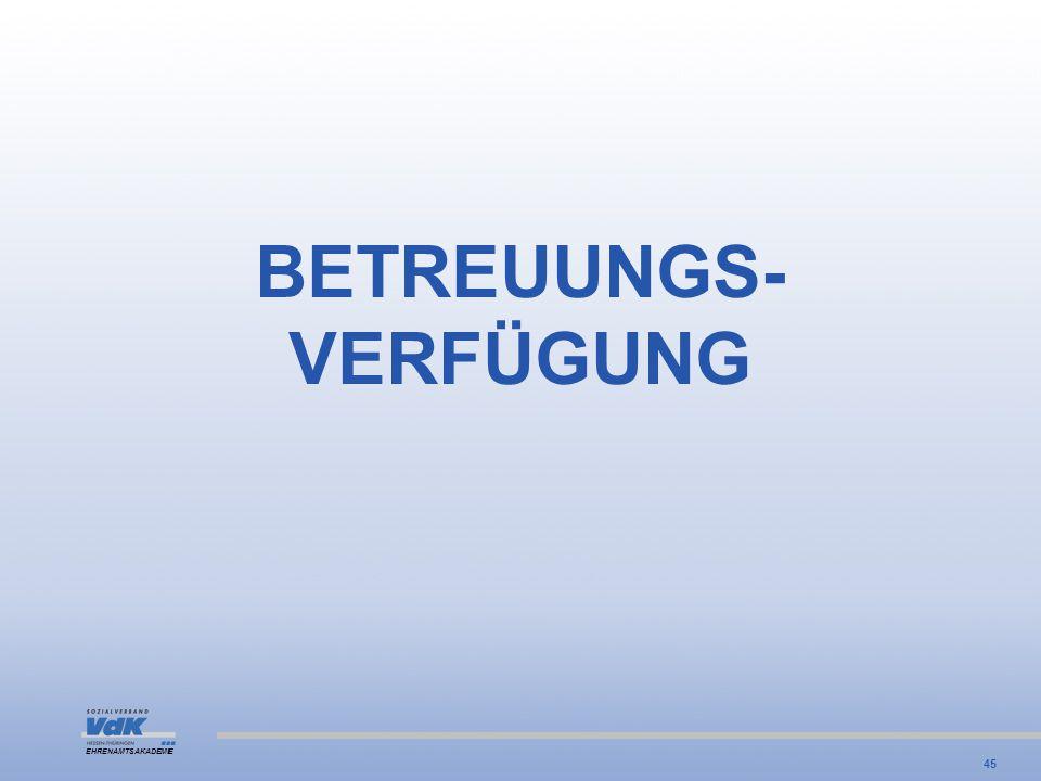 BETREUUNGS- VERFÜGUNG