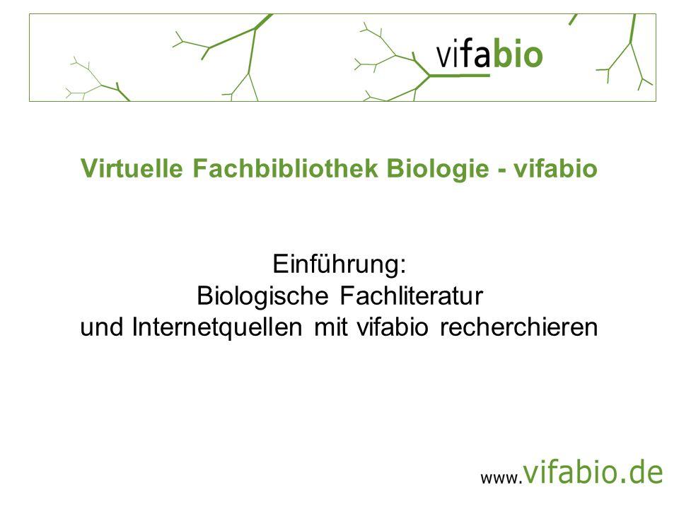 Virtuelle Fachbibliothek Biologie - vifabio Einführung: Biologische Fachliteratur und Internetquellen mit vifabio recherchieren