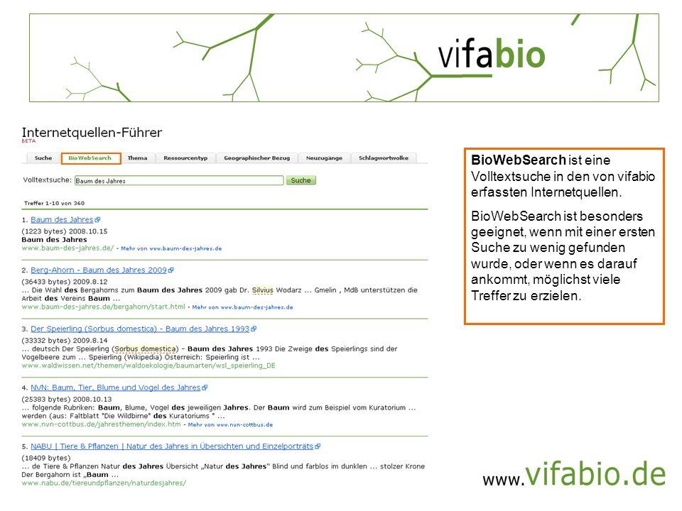 BioWebSearch ist eine Volltextsuche in den von vifabio erfassten Internetquellen.