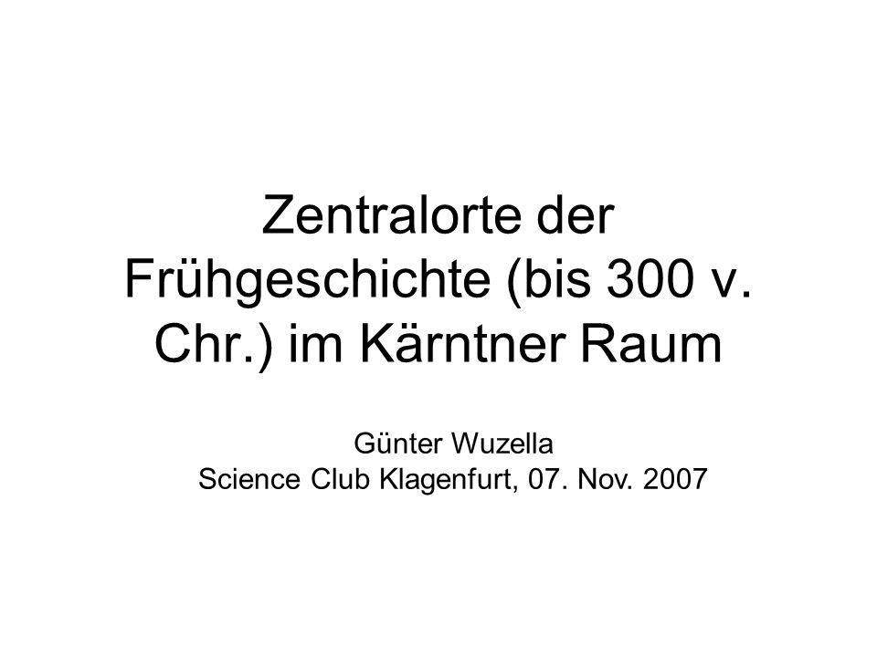 Zentralorte der Frühgeschichte (bis 300 v. Chr.) im Kärntner Raum