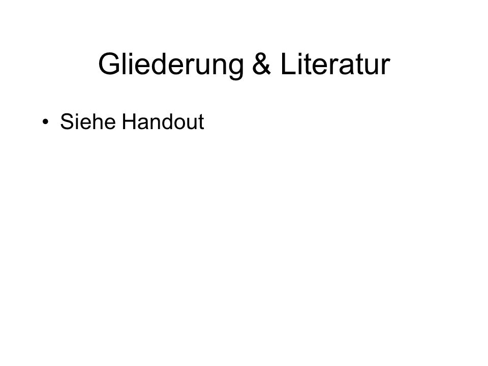 Gliederung & Literatur