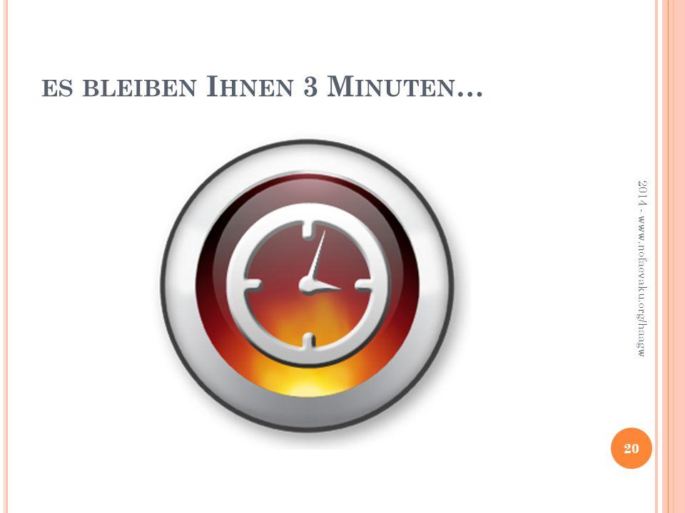 es bleiben Ihnen 3 Minuten…