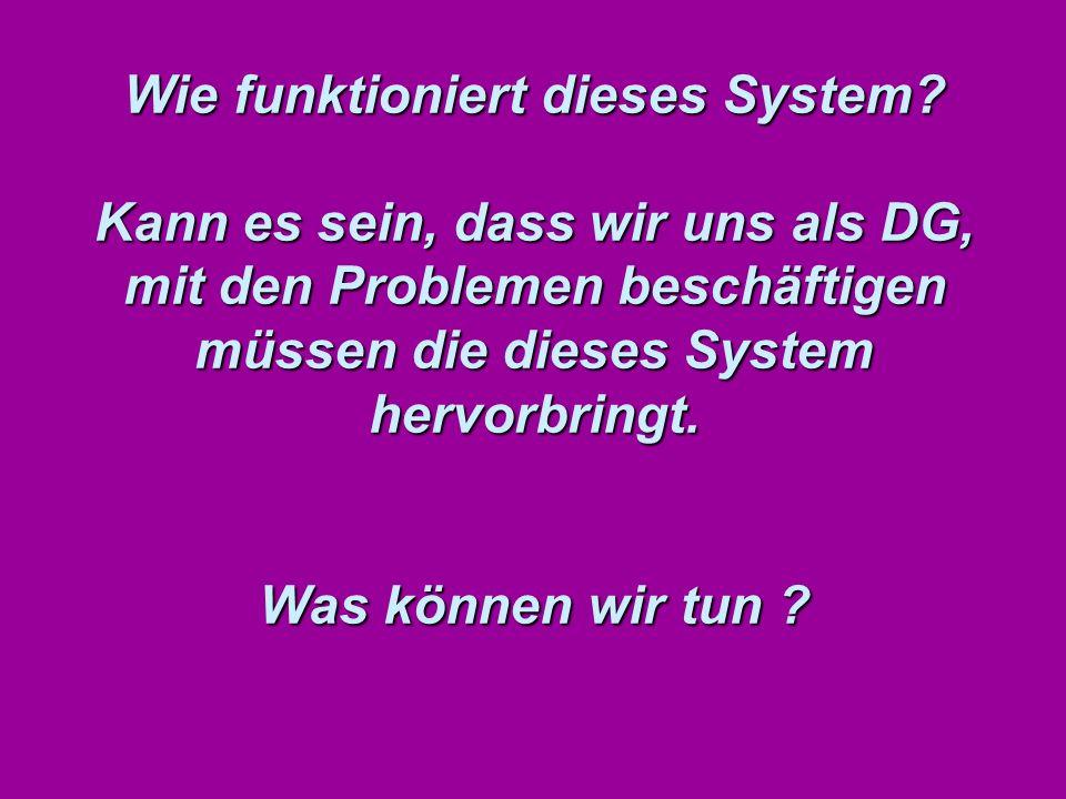 Wie funktioniert dieses System