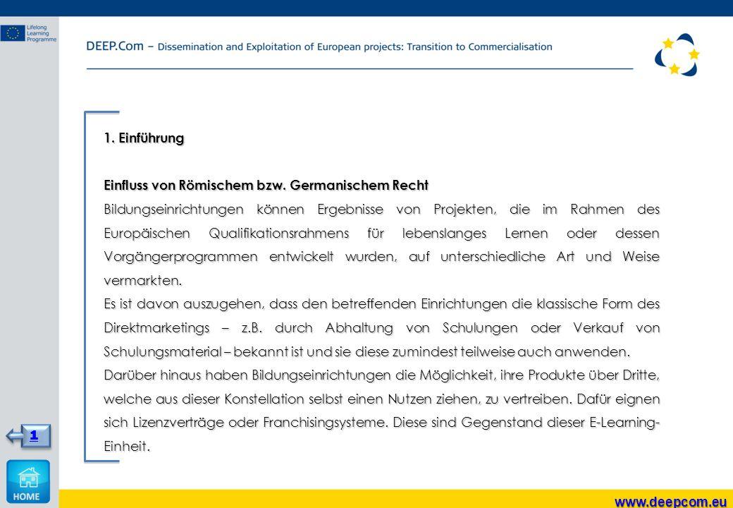 1. Einführung Einfluss von Römischem bzw. Germanischem Recht.