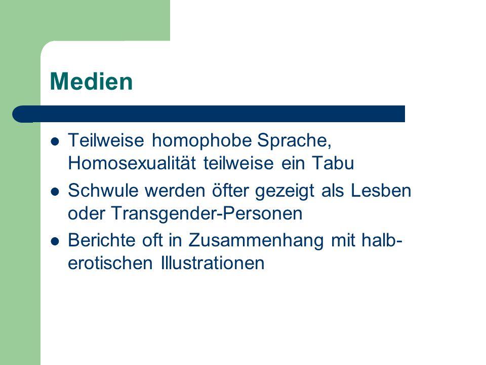 Medien Teilweise homophobe Sprache, Homosexualität teilweise ein Tabu