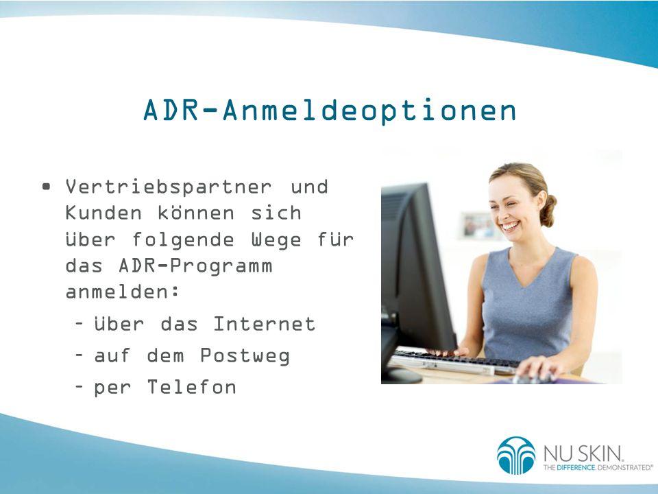 ADR-Anmeldeoptionen Vertriebspartner und Kunden können sich über folgende Wege für das ADR-Programm anmelden: