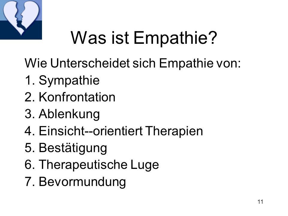 Was ist Empathie Wie Unterscheidet sich Empathie von: 1. Sympathie