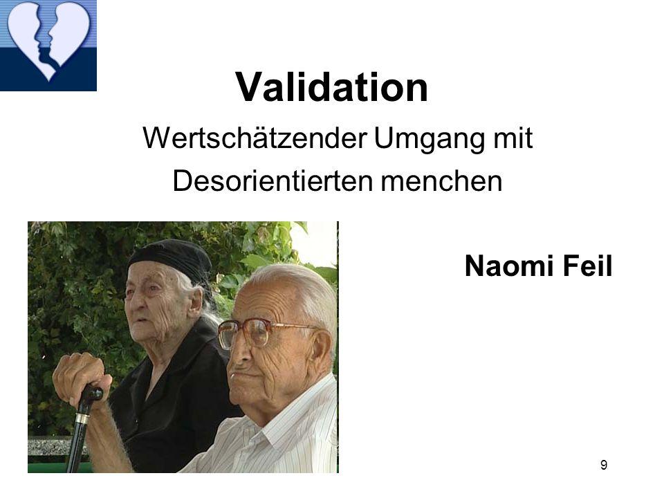 Validation Wertschätzender Umgang mit Desorientierten menchen