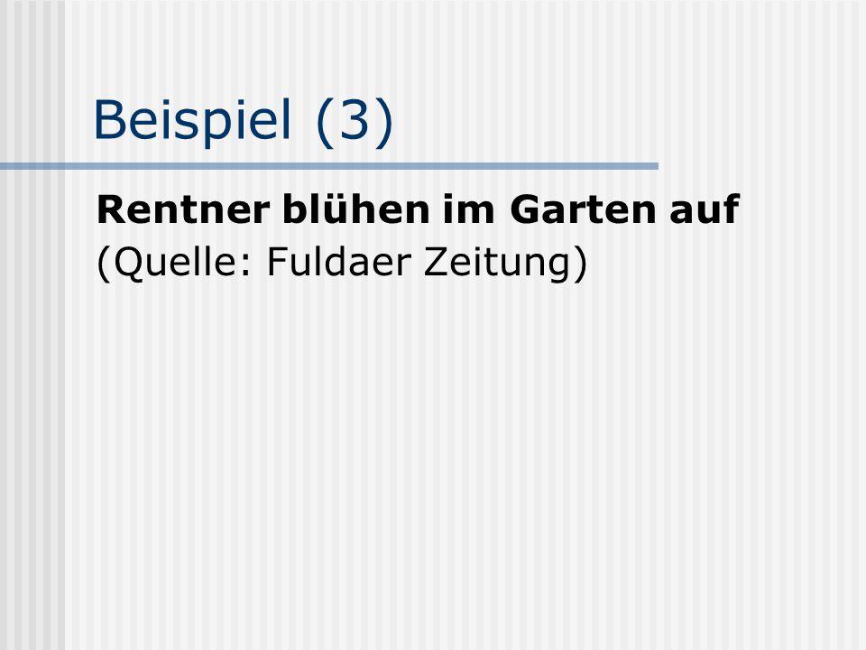Beispiel (3) Rentner blühen im Garten auf (Quelle: Fuldaer Zeitung)