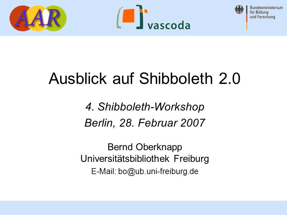 Ausblick auf Shibboleth 2.0