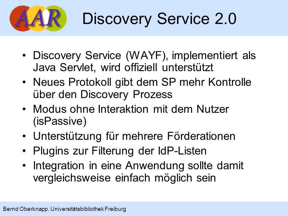 Discovery Service 2.0 Discovery Service (WAYF), implementiert als Java Servlet, wird offiziell unterstützt.