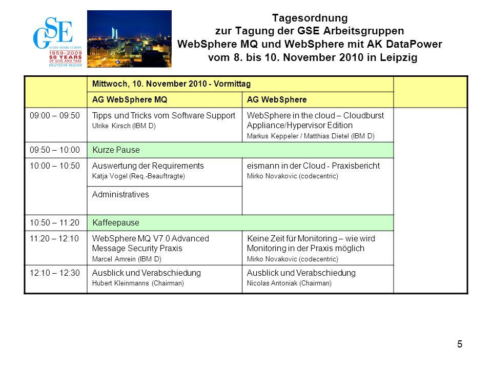 Tagesordnung zur Tagung der GSE Arbeitsgruppen WebSphere MQ und WebSphere mit AK DataPower vom 8. bis 10. November 2010 in Leipzig