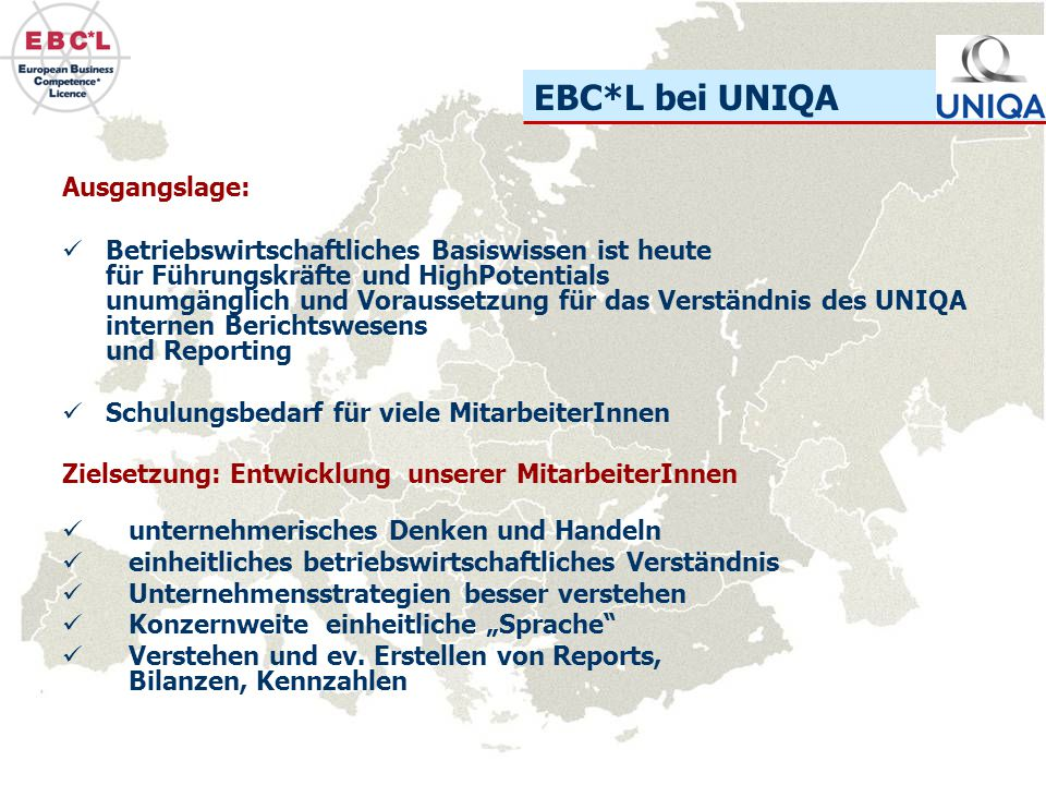 EBC*L bei UNIQA Ausgangslage: