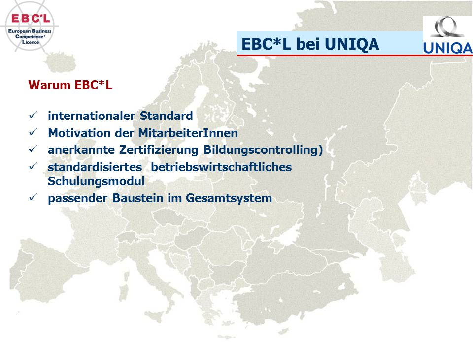 EBC*L bei UNIQA Warum EBC*L internationaler Standard