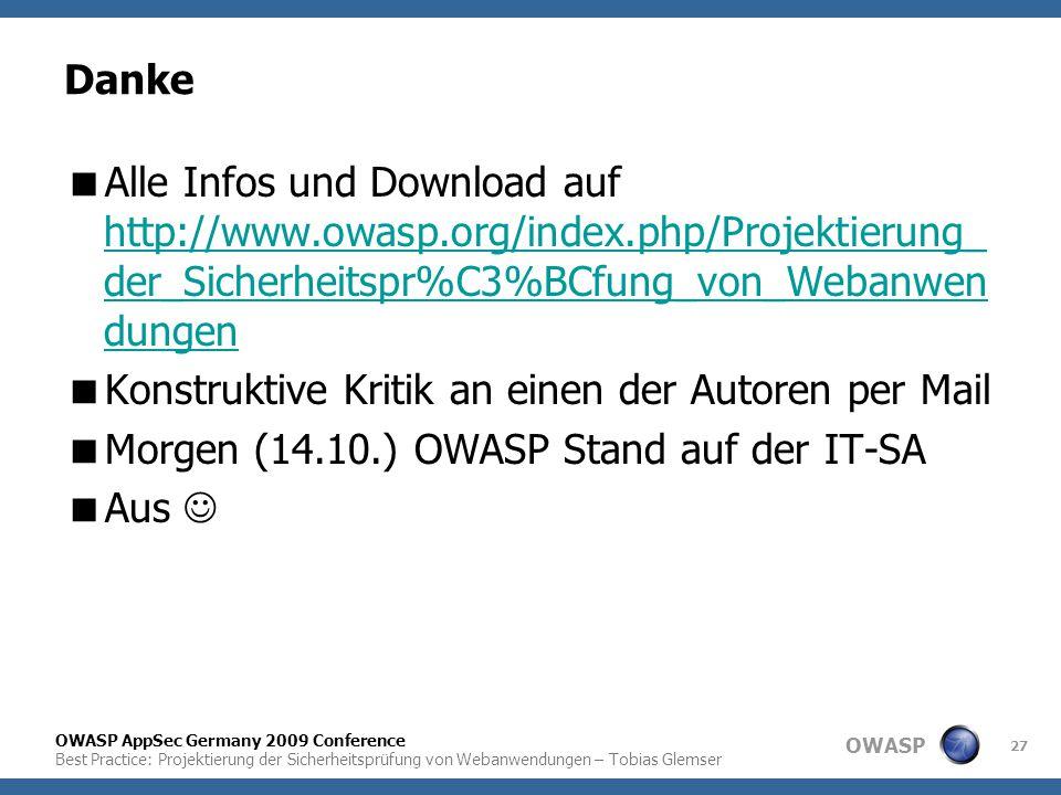 Danke Alle Infos und Download auf http://www.owasp.org/index.php/Projektierung_der_Sicherheitspr%C3%BCfung_von_Webanwendungen.
