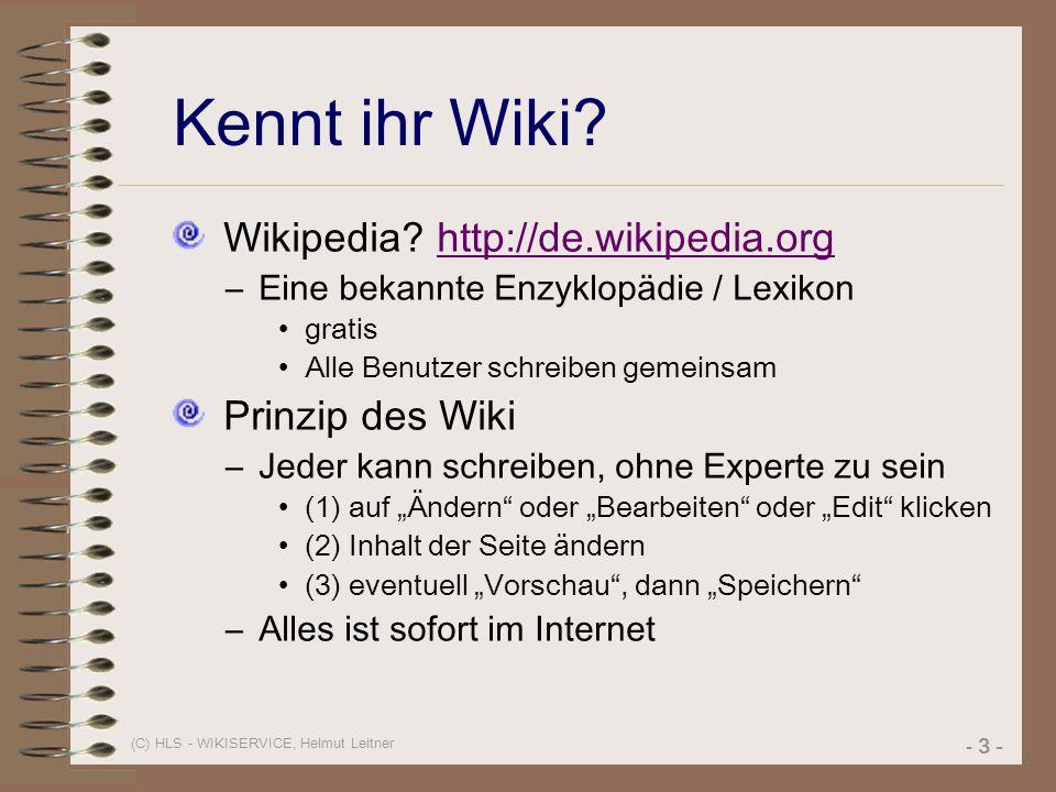 Kennt ihr Wiki Wikipedia http://de.wikipedia.org Prinzip des Wiki