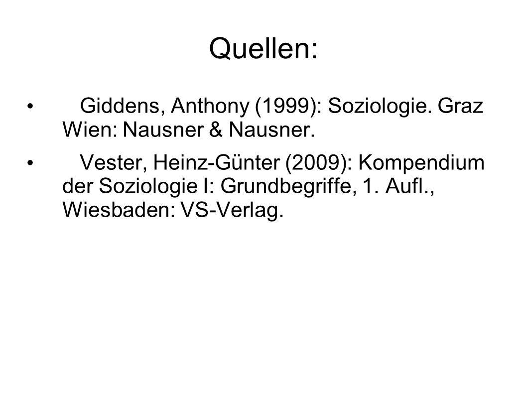 Quellen: Giddens, Anthony (1999): Soziologie. Graz Wien: Nausner & Nausner.