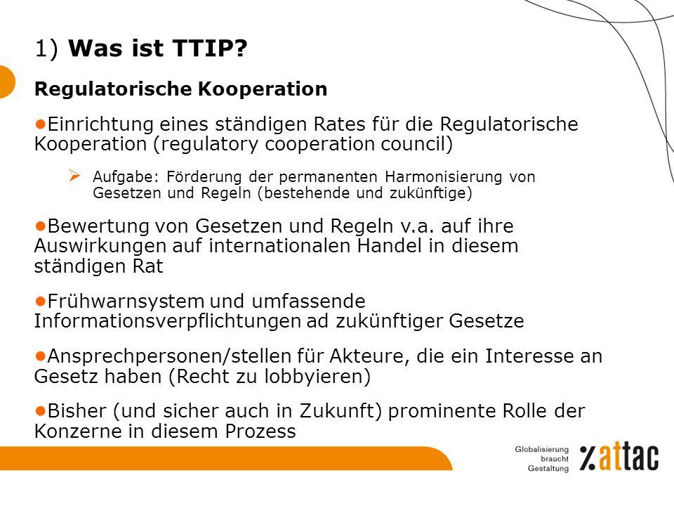 1) Was ist TTIP Regulatorische Kooperation