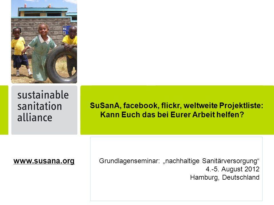 SuSanA, facebook, flickr, weltweite Projektliste: Kann Euch das bei Eurer Arbeit helfen