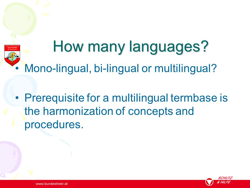 How many languages Mono-lingual, bi-lingual or multilingual