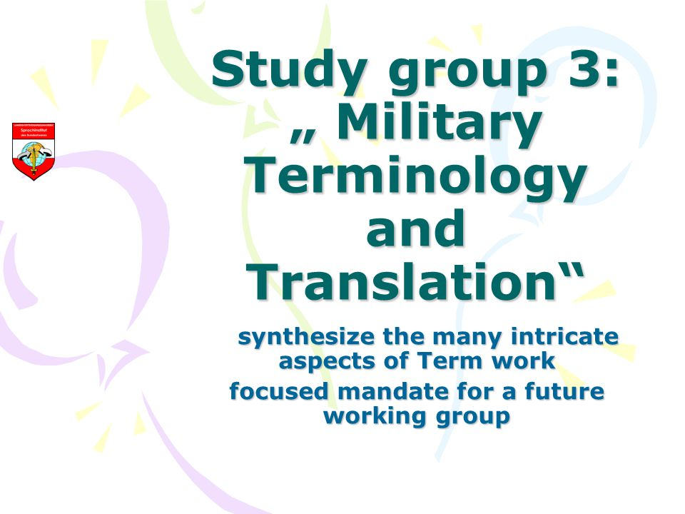 "Study group 3: "" Military Terminology and Translation"