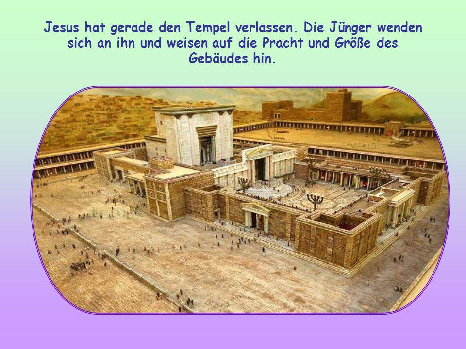 Jesus hat gerade den Tempel verlassen