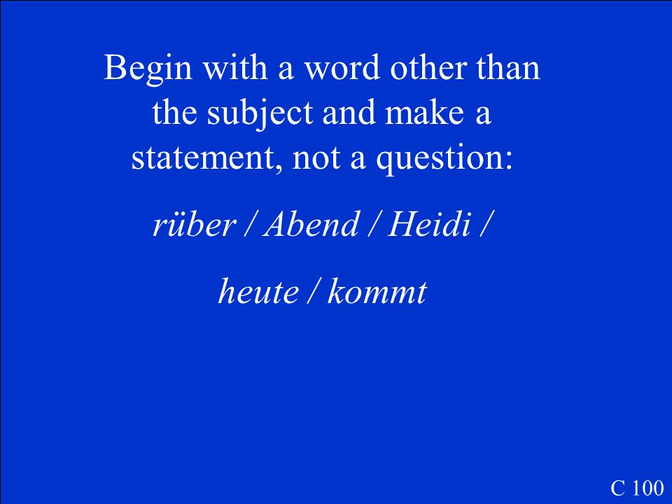 Begin with a word other than the subject and make a statement, not a question: