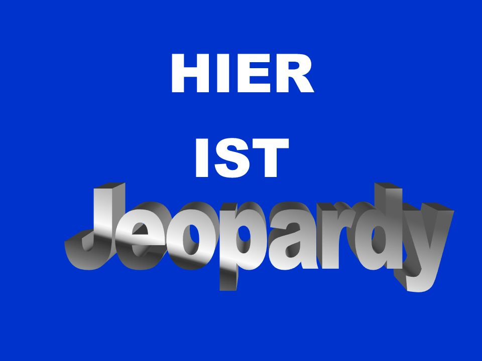 HIER IST Jeopardy