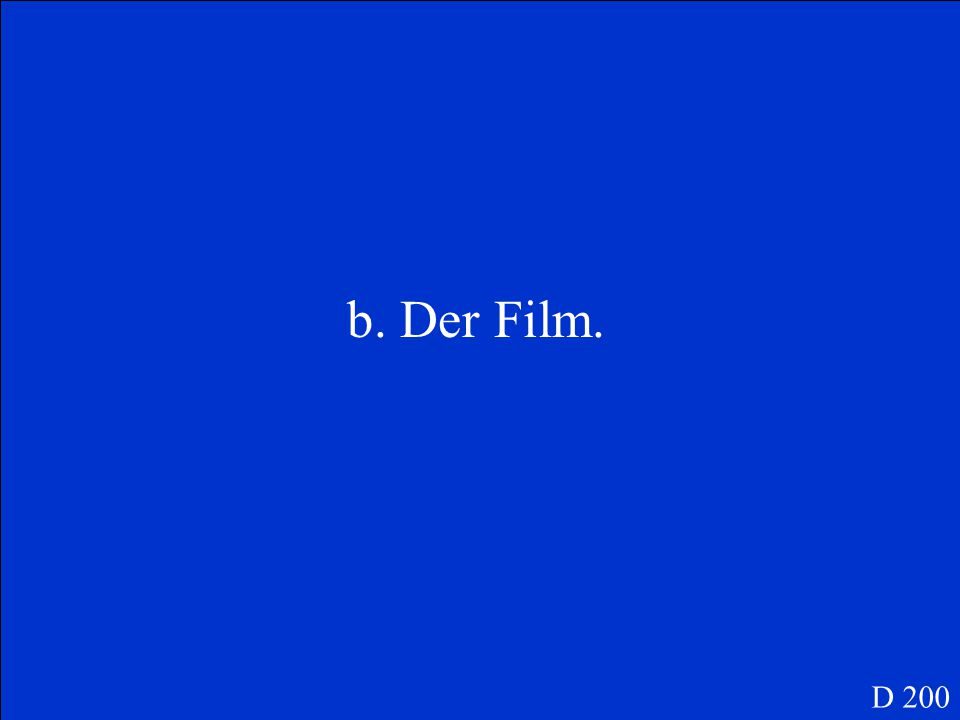 b. Der Film. D 200