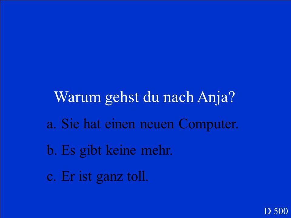 Warum gehst du nach Anja